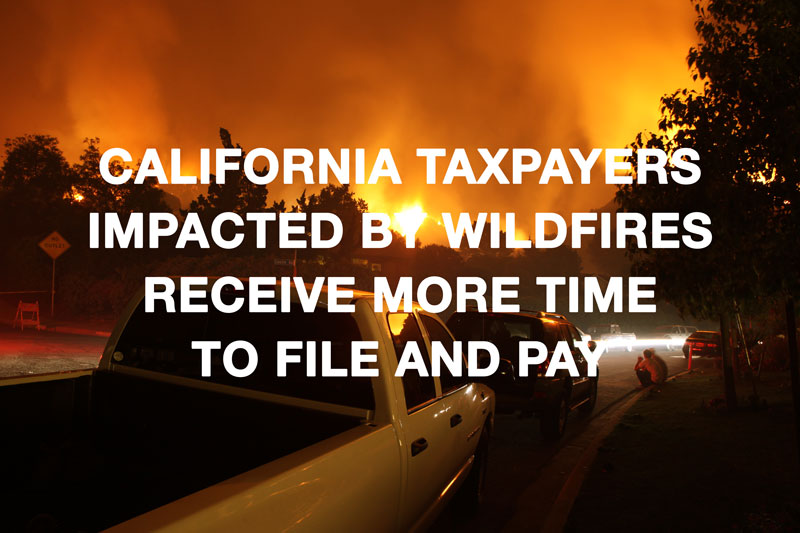 California-Taxpayers-Impacted-By-Wildfires-Receive-More-Time-to-File-And-Pay