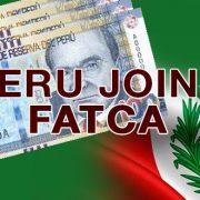 Peru Joins FATCA