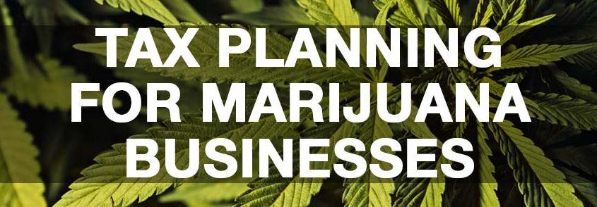 Tax Planning For Marijuana Businesses