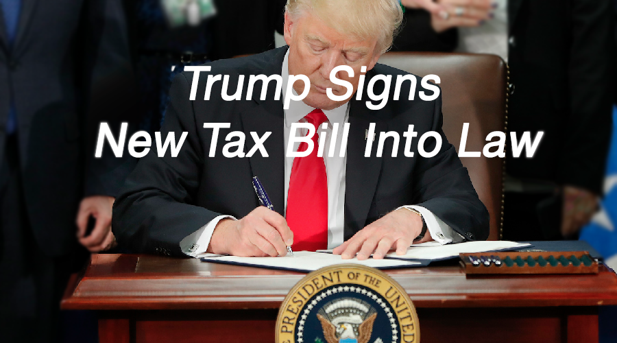 trump sign new tax law -2018 IRS tax bill
